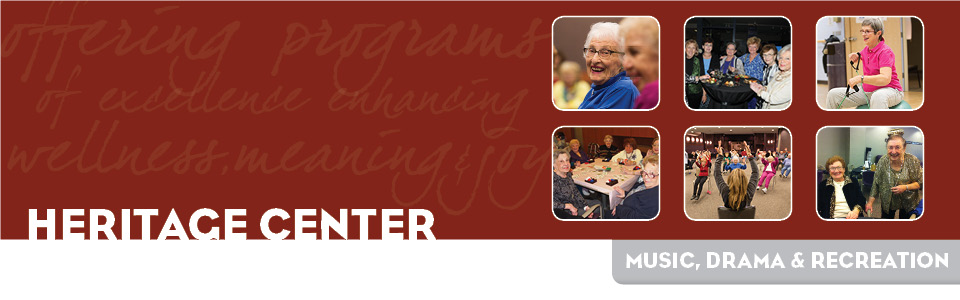 Heritage Center 65+ Programs: Music, Drama & Recreation