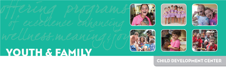 Youth & Family Programs: Child Development Center